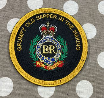 RE GRUMPY OLD SAPPER IN THE MAKING EMBROIDERED BADGE